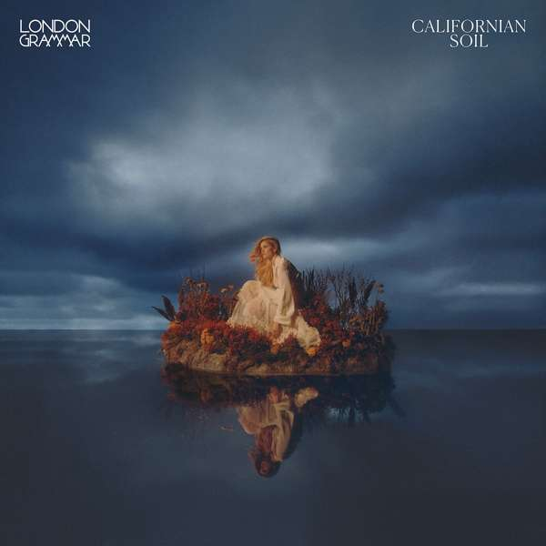 Californian Soil - London Grammar - Musik - UNIVERSAL - 0194398261621 - 16. april 2021