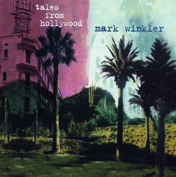 Tales from Hollywood - Mark Winkler - Musik - COUNTDOWN RECORDS - 0753107772621 - April 11, 2005