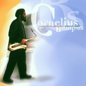 Known Fact - Cornelius Bumpus - Musik - POP - 0753957205621 - February 15, 2000