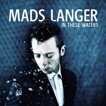 In These Waters - Mads Langer - Musik - Sony Owned - 0887654920621 - 4. marts 2013