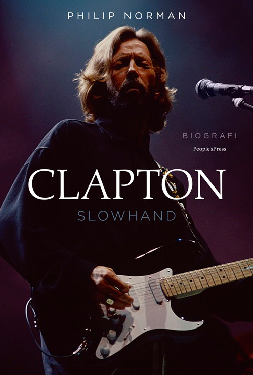 Clapton - Slowhand - Philip Norman - Bøger - People'sPress - 9788772005621 - 16/11-2019