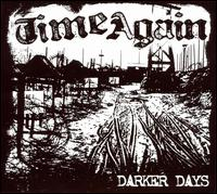 Darker Days - Time Again - Musik - Hellcat - 0045778049622 - 19/2-2008