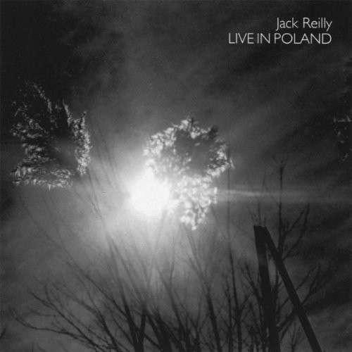 Live in Poland - Jack Reilly - Musik - Unichrom - 0752687900622 - December 17, 2002