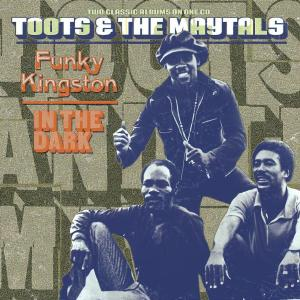Funky Kingston / in the Dark - Toots & the Maytals - Musik - REGGAE - 0044007707623 - 25/3-2003
