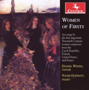Women of Firsts: Art Songs by the First Important - Kapralova / Bacewicz / Beach / Boulanger / Weeks - Musik - CENTAUR - 0044747296623 - April 28, 2009