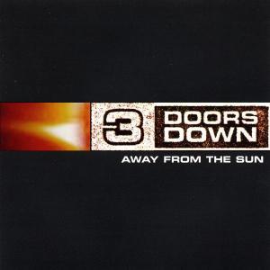 Away from the Sun - Three Doors Down - Musik - REPUBLIC - 0044006439624 - 23/3-2004