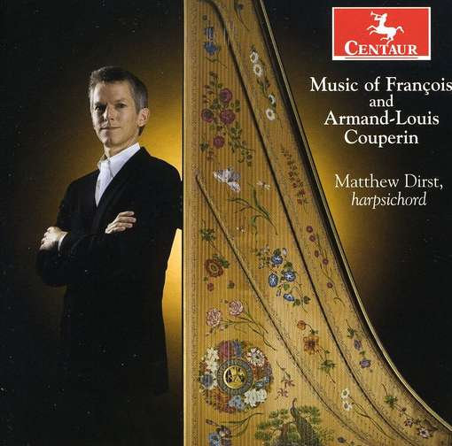Music Of Francois And Armand-Louis Couperin - Matthew Dirst - Musik - CENTAUR - 0044747301624 - April 30, 2014