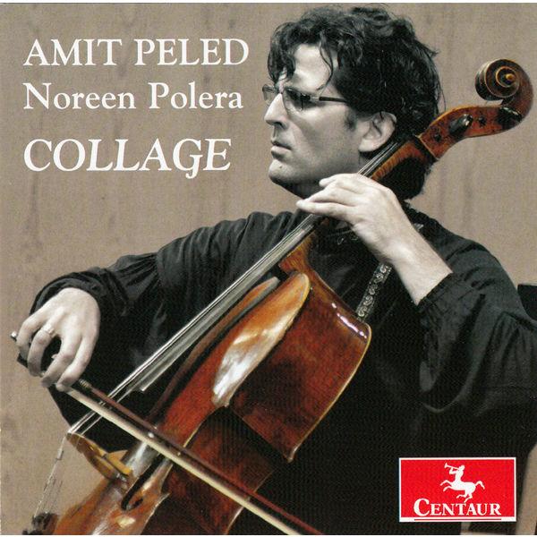 Collage - Peled, Amit / Noreen Polera - Musik - CENTAUR - 0044747343624 - 17/4-2015
