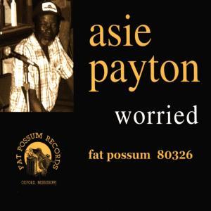 Worried - Asie Payton - Musik - BLUES - 0045778032624 - February 22, 2010