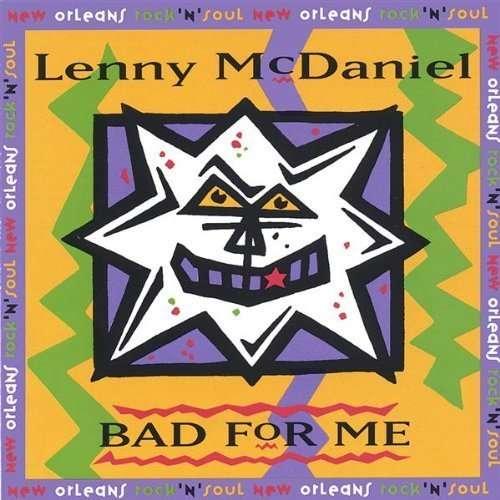 Bad for Me - Lenny Mcdaniel - Musik -  - 0752682000624 - June 7, 2005