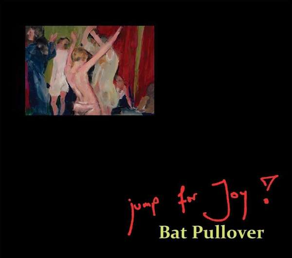 Bat Pullover - Jump For Joy - Musik - RER - 0752725037624 - February 23, 2018