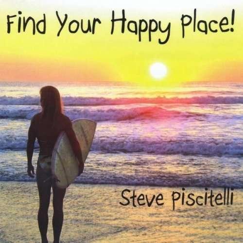 Find Your Happy Place! - Steve Piscitelli - Musik - Steve Piscitelli - 0753182710624 - July 13, 2010