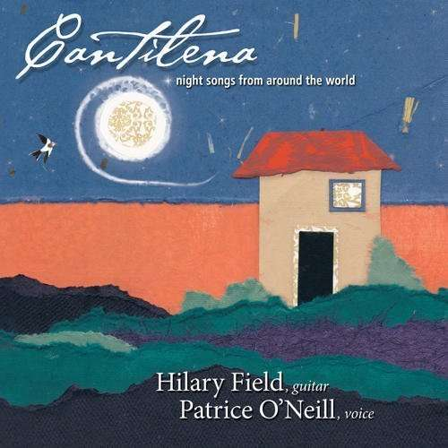 Cantilena: Night Songs from Around the World - Field,hilary / O'neill,patrice - Musik - YELLOW TAIL - 0753701010624 - September 21, 2010