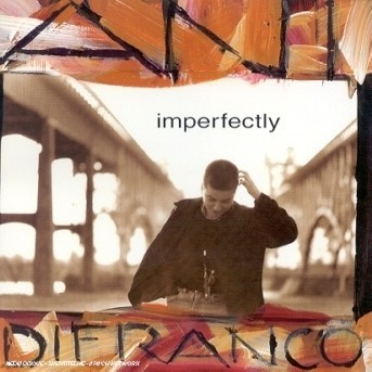 Imperfectly - Ani Difranco - Musik -  - 0044001792625 - June 17, 2002
