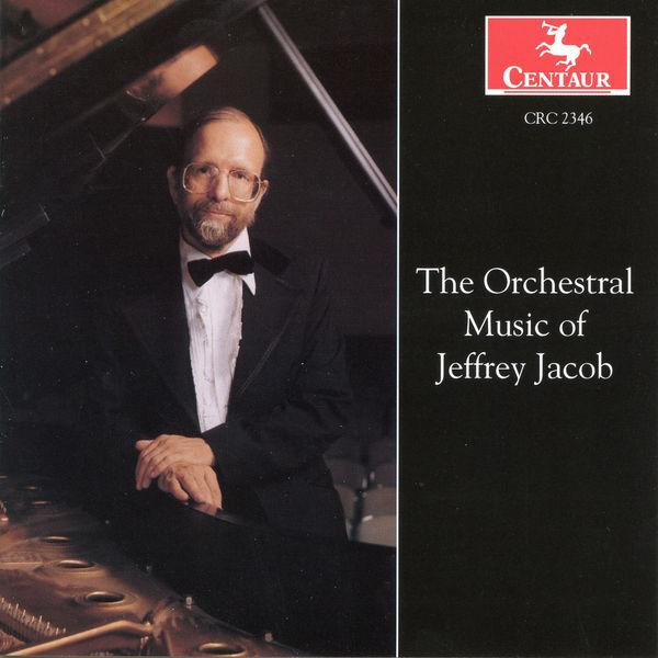 Orchestral Music of Jeffrey Jacob - Jacob - Musik - Centaur - 0044747234625 - 12/8-2000