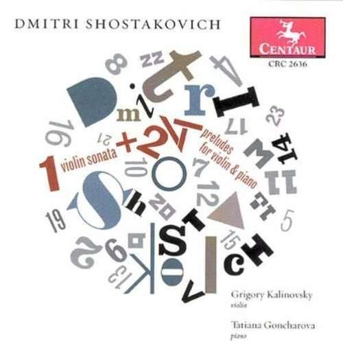 Violin Sonata / 24 Preludes Violin & Piano - Shostakovich / Kalinovsky / Goncharova - Musik - CENTA - 0044747263625 - 25/11-2003