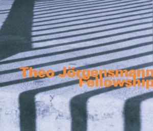 Fellowship - Theo Jorgensmann - Musik - HATOLOGY - 0752156061625 - April 11, 2005