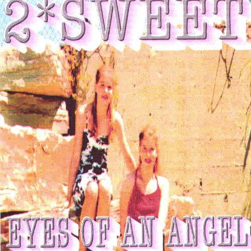 Eyes of an Angel - 2 Sweet - Musik -  - 0752359574625 - June 18, 2002