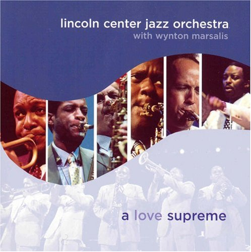 A Love Supreme - Lincoln Center Jazz Orche - Musik - SONY MUSIC - 0753957210625 - January 11, 2005