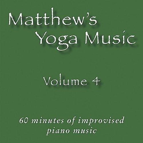 Matthew's Yoga Music 4 - Matt Johnson - Musik - Dolce & Nuit Productions - 0045011131626 - 21/9-2010