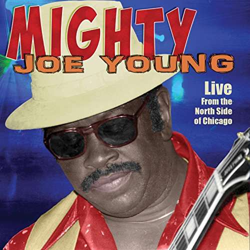Live from the North Side of Chicago - Mighty Joe Young - Musik - MVD - 0089353338626 - 7/7-2017