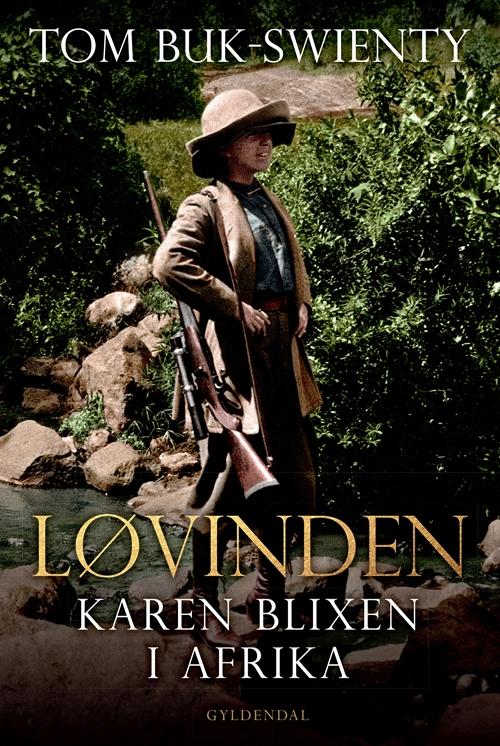Løvinden - Tom Buk-Swienty - Bøger - Gyldendal - 9788702221626 - 23/8-2019