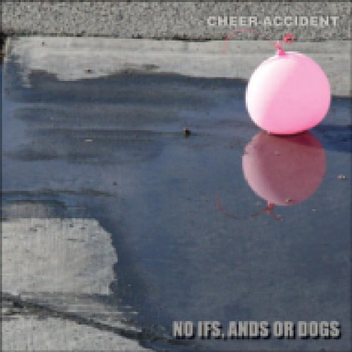 No Ifs Ands or Dogs - Cheer-accident - Musik - CUNEIFORM REC - 0045775032627 - May 31, 2011