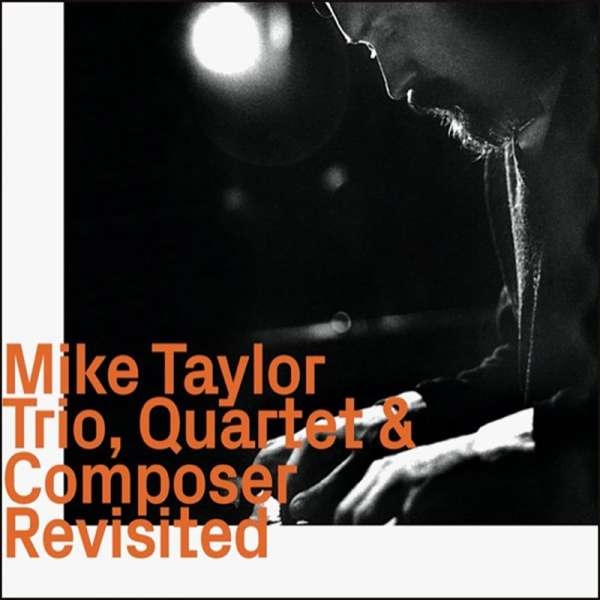 Trio Quartet & Composer Revisited - Mike Taylor - Musik - HAT HUT RECORDS - 0752156111627 - May 7, 2021