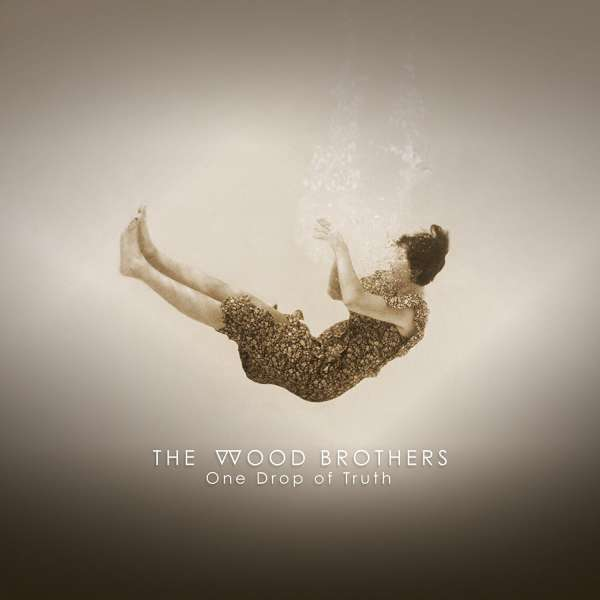 One Drop of Truth - The Wood Brothers - Musik - FOLK - 0752830512627 - June 8, 2018