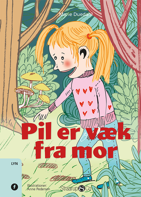 Lyn: Pil er væk fra mor - Marie Duedahl - Bøger - Straarup & Co - 9788770180627 - August 13, 2018