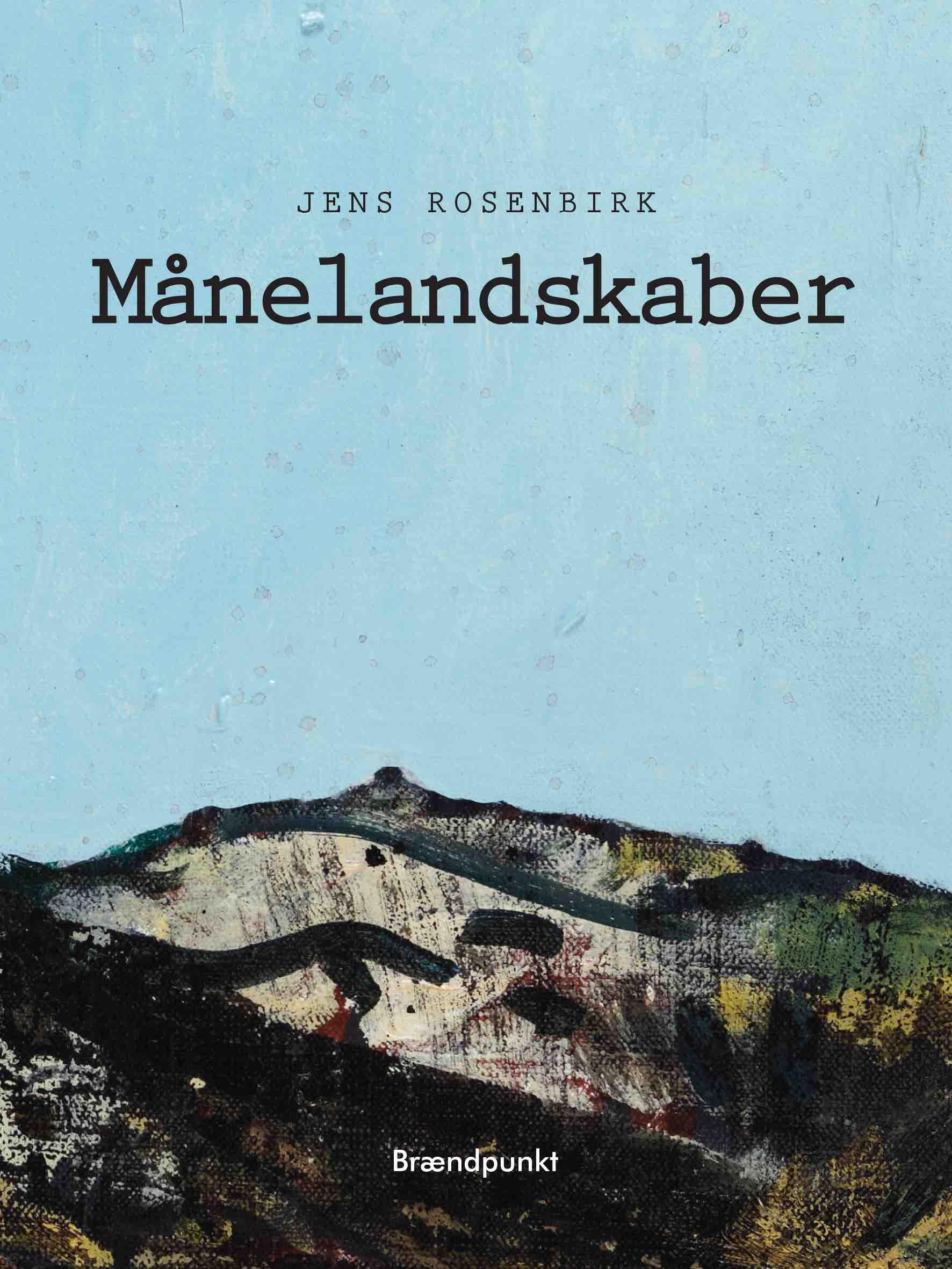 Månelandskaber - Jens Rosenbirk - Bøger - Brændpunkt - 9788793835627 - June 27, 2020