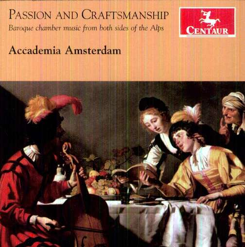 Passion and Craftmanship - Accademia Amsterdam - Musik - CENTAUR - 0044747316628 - 21/3-2012