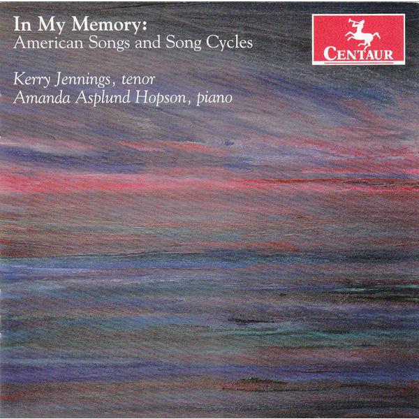 In My Memory: American Songs & Song Cycles - Larsen / Jennings,kenny - Musik - Centaur - 0044747329628 - 28/1-2014