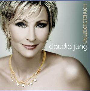 Unwiderstehlich - Claudia Jung - Musik - KOCH - 0602517416628 - September 13, 2007