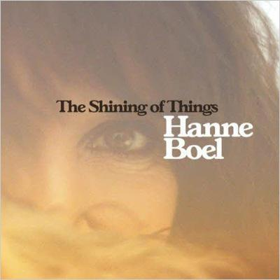 The Shining of Things - Hanne Boel - Musik - STUNT - 0663993910628 - 10/3-2011