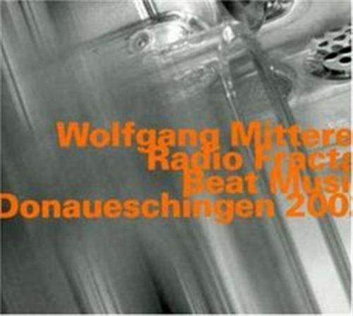 Radio Fractal / Beat Music - Wolfgang Mitterer - Musik - HATOLOGY - 0752156060628 - April 13, 2011
