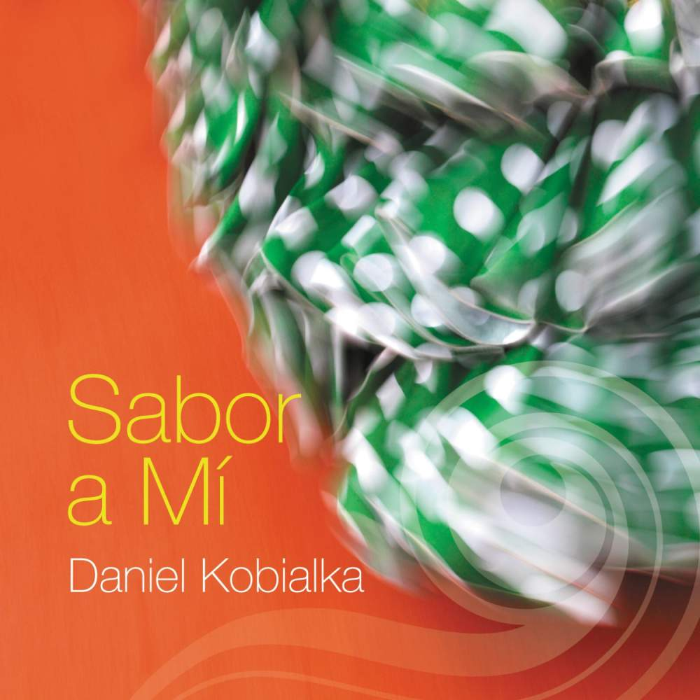 Sabor a Mi - Daniel Kobialka - Musik -  - 0753221750628 - November 8, 2011