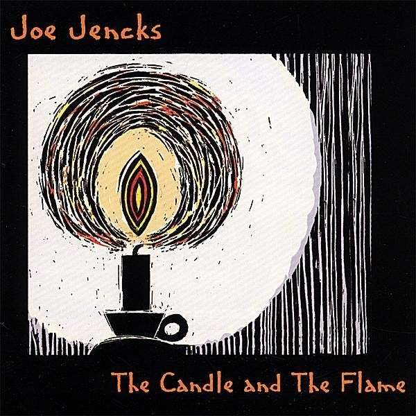 Candle & the Flame - Joe Jencks - Musik - Turtle Bear Music - 0753701210628 - August 21, 2007