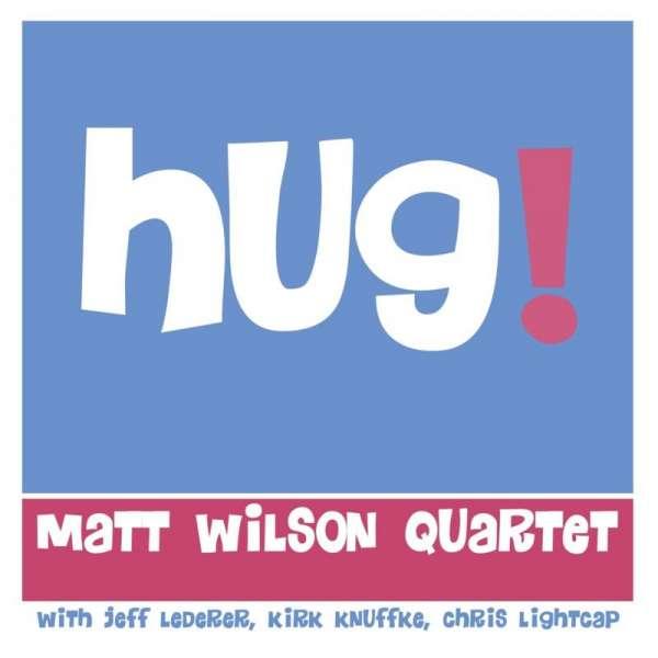 Hug - Matt Wilson - Musik - PALMETTO RECORDS - 0753957219628 - August 28, 2020