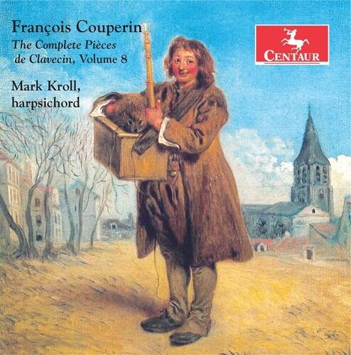 Complete Pieces De Claveci 8 - Couperin / Kroll - Musik -  - 0044747377629 - 7/8-2020