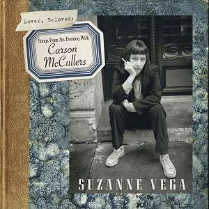 Lover, Beloved: Songs from an Evening with Carson McCullers - Suzanne Vega - Musik - COOKING VINYL - 0711297514629 - October 14, 2016