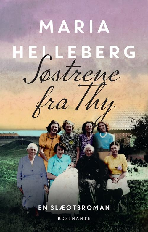 Søstrene fra Thy - Maria Helleberg - Bøger - Rosinante - 9788763852630 - 11. oktober 2019