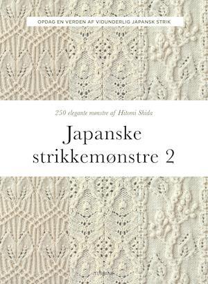 Japanske strikkemønstre 2 - Hitomi Shida - Bøger - Turbine - 9788740665635 - 4/3-2021