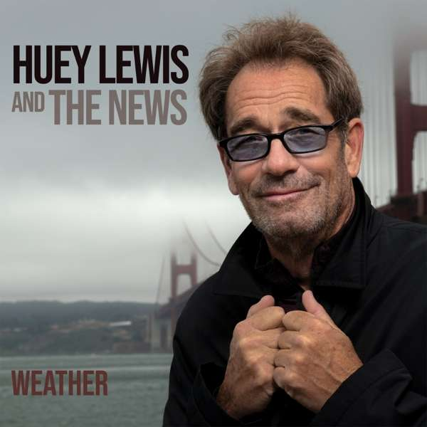 Weather - Huey Lewis & The News - Musik - BMG Rights Management LLC - 4050538543643 - 14/2-2020