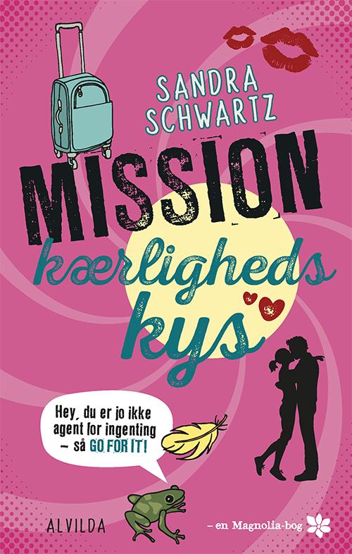 Mission kærlighedskys (2) - Sandra Schwartz - Bøger - Forlaget Alvilda - 9788741500645 - 1/9-2018