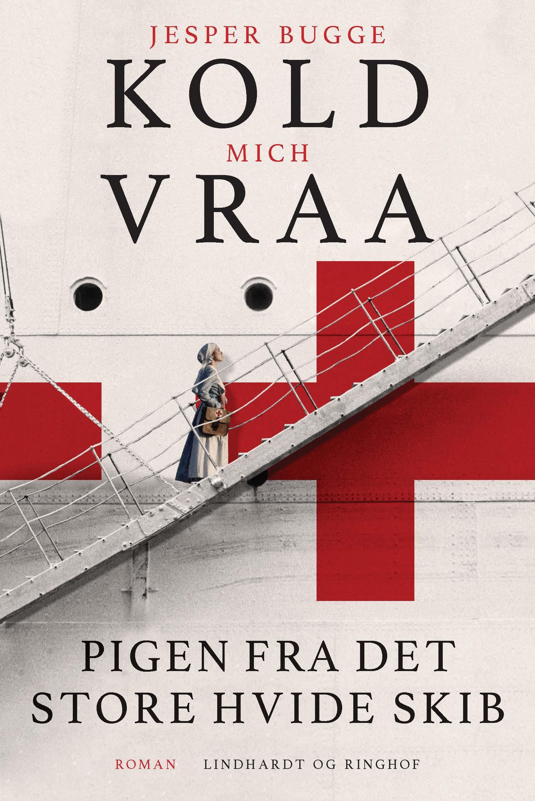 Pigen fra det store hvide skib - Jesper Bugge Kold; Mich Vraa - Bøger - Lindhardt og Ringhof - 9788711989647 - January 23, 2021