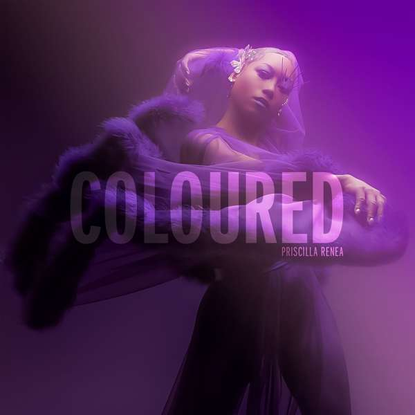 Coloured - Priscilla Renea - Musik - R&B - 0752830935648 - June 22, 2018