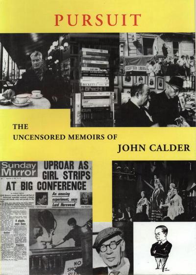 Pursuit: The Memoirs of John Calder - John Calder - Bøger - Alma Books Ltd - 9781846883651 - 1/12-2016