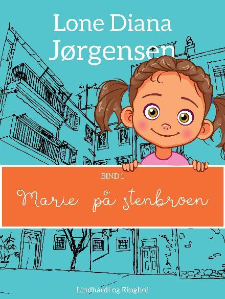 Marie på stenbroen - Lone Diana Jørgensen - Bøger - Saga - 9788711938652 - 17. april 2018
