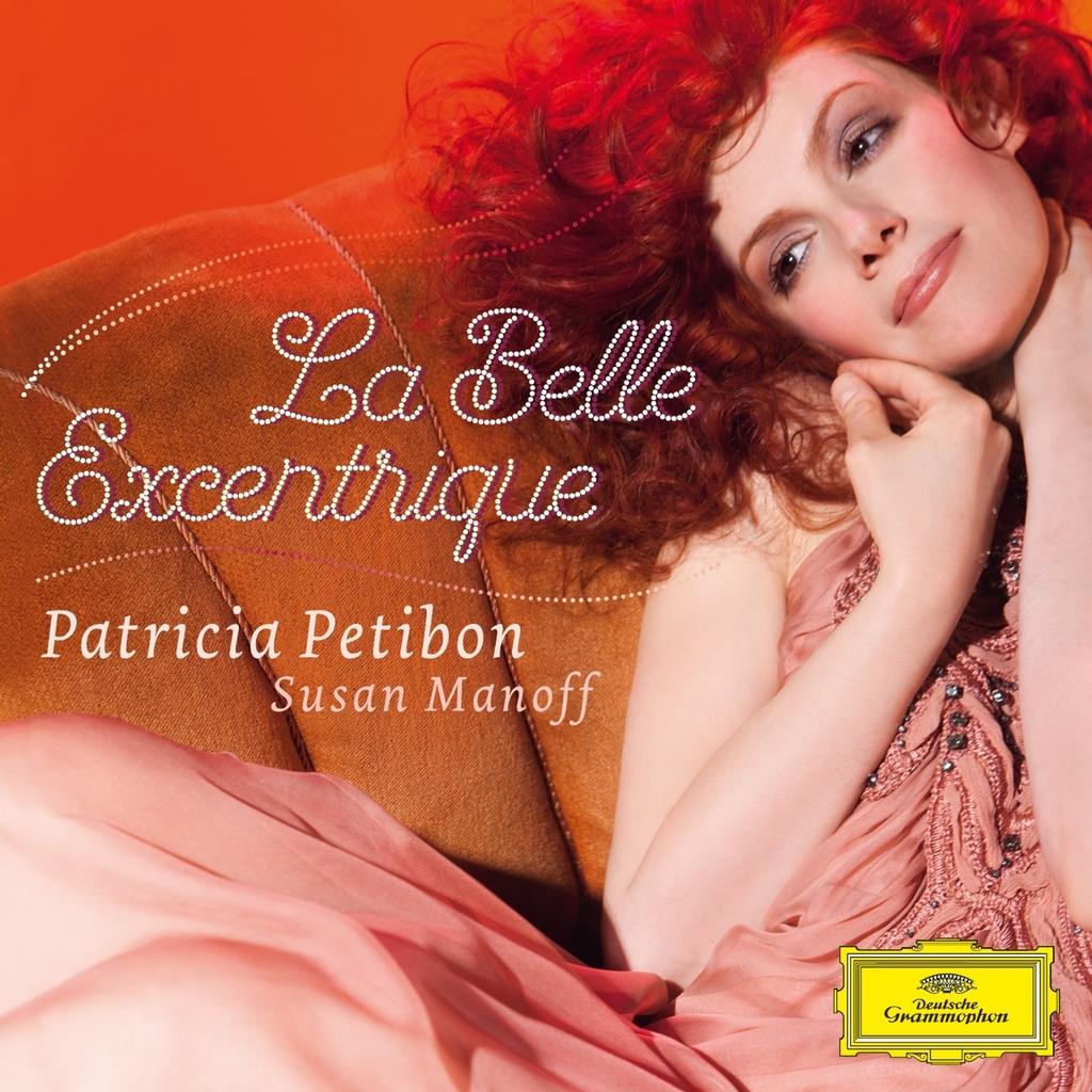 La Belle Excentrique - Patricia Petibon - Musik - Universal - 0028947924654 - 3/11-2014